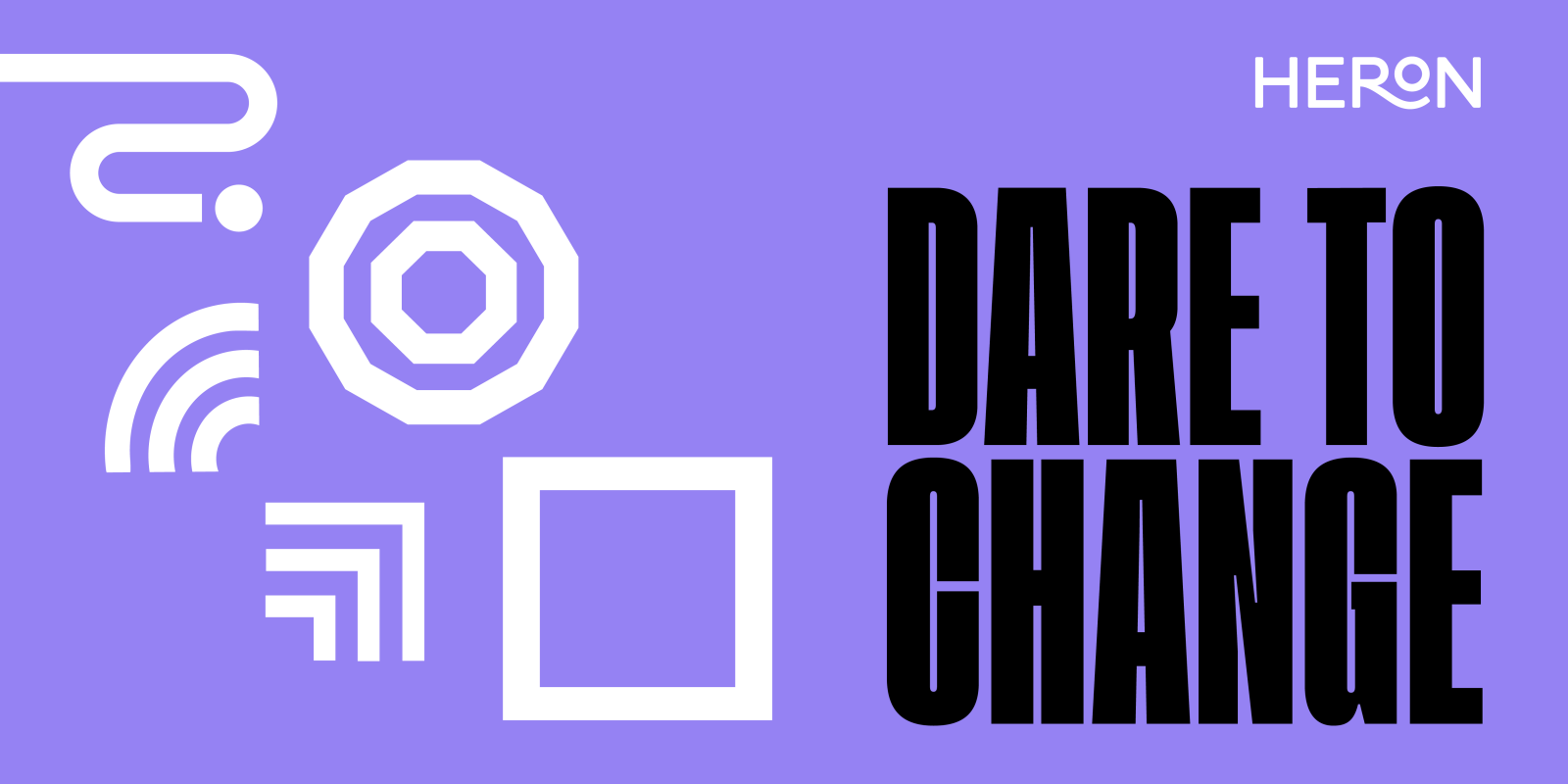 Dare to Change
